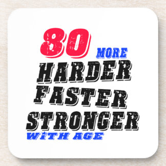 80 More Harder Faster Stronger With Age Coaster