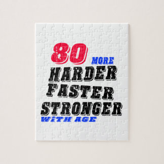 80 More Harder Faster Stronger With Age Jigsaw Puzzle