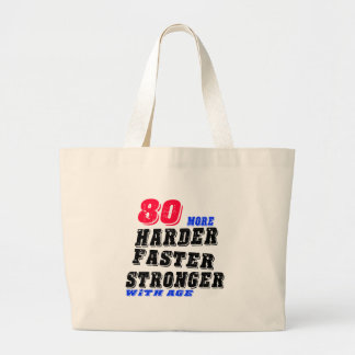 80 More Harder Faster Stronger With Age Large Tote Bag