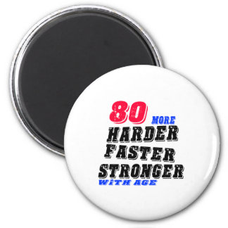 80 More Harder Faster Stronger With Age Magnet