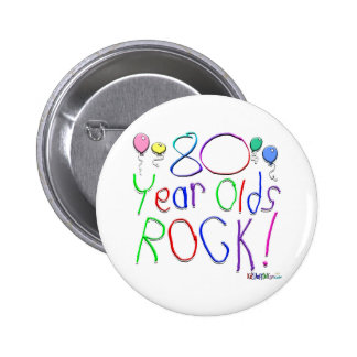 80 Year Olds Rock ! Pinback Buttons