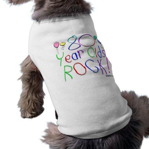 80 Year Olds Rock ! Dog Tee Shirt
