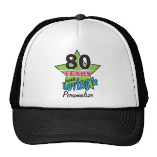 80 Years and Loving it Hat