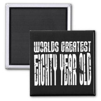80th Birthday 80 World s Greatest Eighty Year Old Refrigerator Magnet