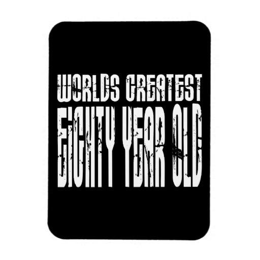 80th Birthday 80  World's Greatest Eighty Year Old Vinyl Magnet