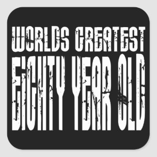 80th Birthday 80  World's Greatest Eighty Year Old Square Sticker