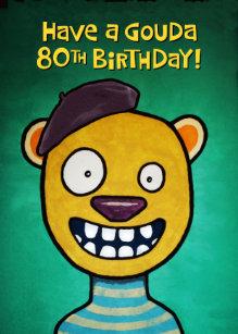 80th Birthday Funny Greeting Card