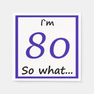 80th Birthday Funny I`m 80 so what Paper Napkin