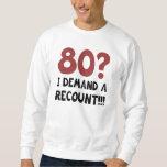 80th Birthday Gag Gift Pull Over Sweatshirt
