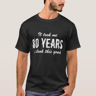 80th Birthday gift idea for men | T shirt fun