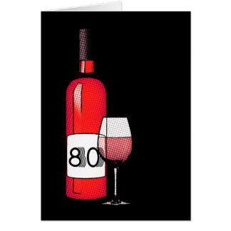 80th birthday or anniversary : wine bottle & glass card