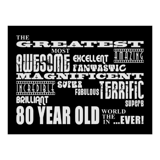 80th Birthday Party Greatest Eighty Year Old Poster