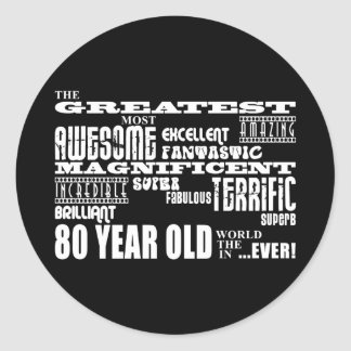 80th Birthday Party Greatest Eighty Year Old Round Sticker