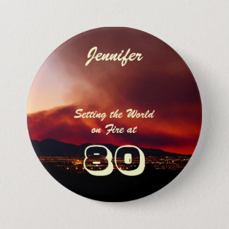 80th Birthday Setting the World on Fire Button
