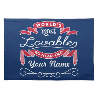 80th Birthday World's Most Lovable 80-Year-Old Placemat