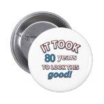 80th year birthday designs 6 cm round badge