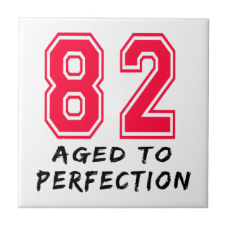 82 Aged To Perfection Birthday Design Tile