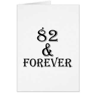 82 And Forever Birthday Designs Card