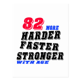 82 More Harder Faster Stronger With Age Postcard