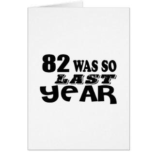82 So Was So Last Year Birthday Designs Card