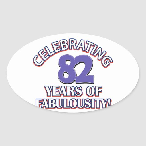82 years birthday design oval stickers