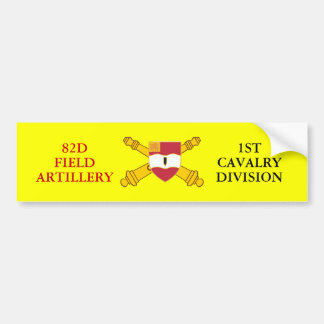 82D FIELD ARTILLERY 1ST CAVALRY DIV BUMPER STICKER CAR BUMPER STICKER