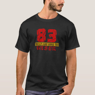 83 Today And None The Wiser T-Shirt
