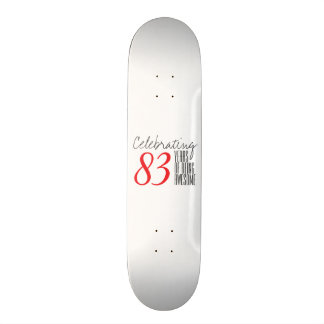 83 years of being awesome skate decks