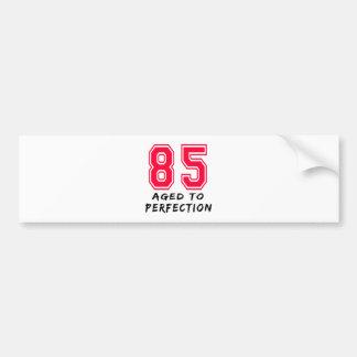 85 Aged To Perfection Birthday Design Bumper Sticker
