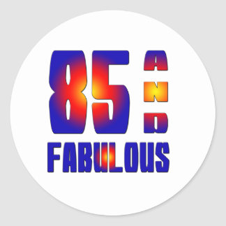 85 And Fabulous Round Sticker