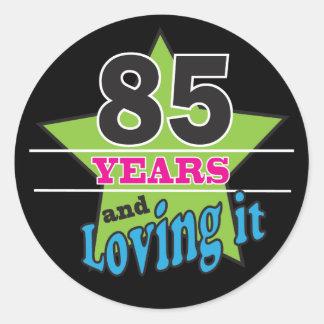 85 and Loving It | 85th Birthday Round Sticker