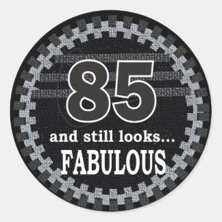 85 and Still Looks Fabulous   85th Birthday Round Sticker