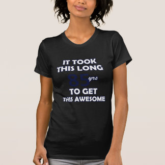 85 birthday designs T-Shirt