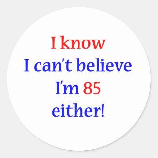 85 Either Round Sticker