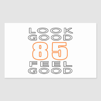 85 Look Good Feel Good Rectangle Stickers