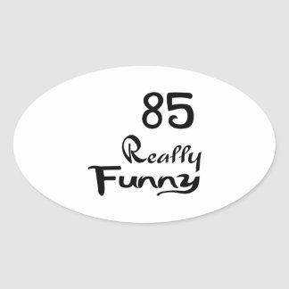 85 Really Funny Birthday Designs Oval Sticker