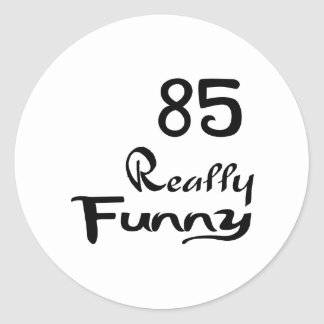 85 Really Funny Birthday Designs Round Sticker