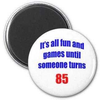 85 Someone turns 85 6 Cm Round Magnet