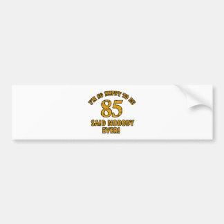 85 years design bumper sticker