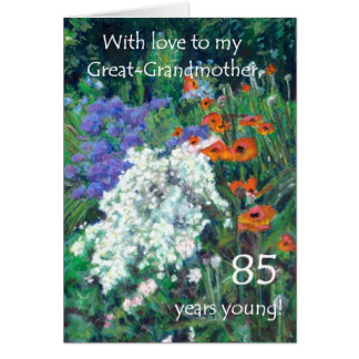 85th Birthday Card for Great -Grandmother - Garden