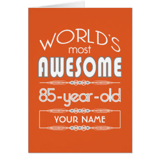 85th Birthday Worlds Best Fabulous Flame Orange Greeting Cards