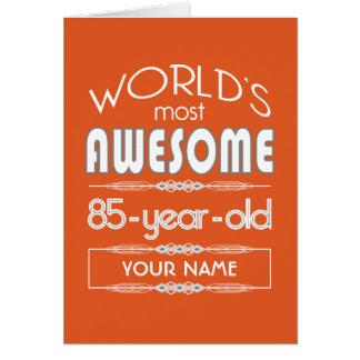 85th Birthday Worlds Best Fabulous Flame Orange Card
