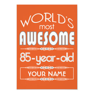 85th Birthday Worlds Best Fabulous Flame Orange Invitations