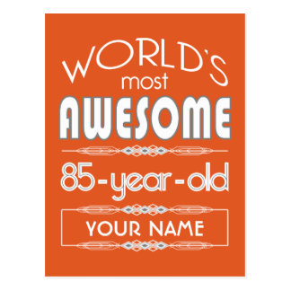 85th Birthday Worlds Best Fabulous Flame Orange Post Cards