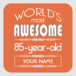 85th Birthday Worlds Best Fabulous Flame Orange Square Sticker