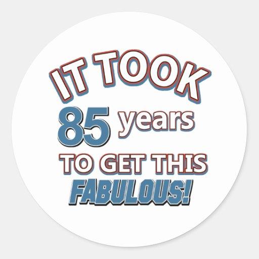 85th year birthday designs round stickers