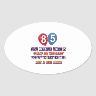 85th year old snow on the roof birthday designs sticker