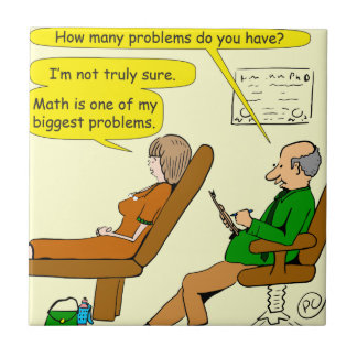 865 how many problems do you have - CARTOON Tile