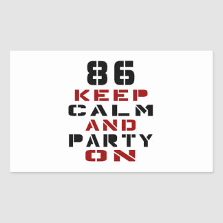 86 Keep calm and party on Rectangular Sticker