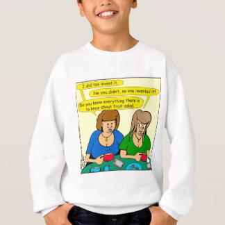 873 Who invented fruit salad cartoon Sweatshirt